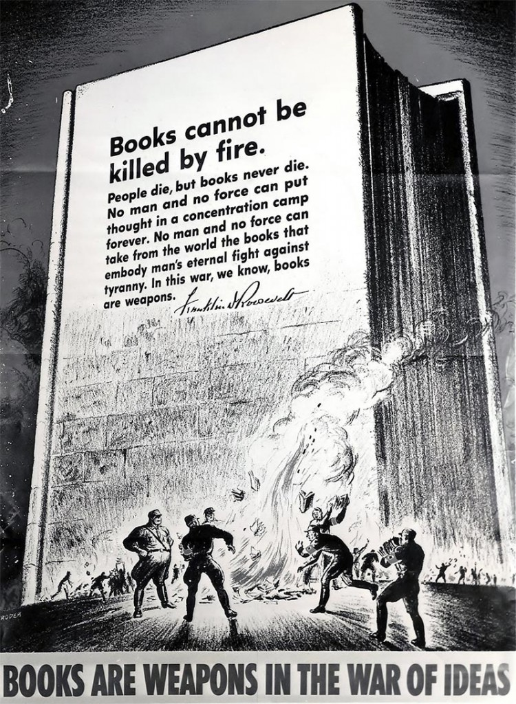 President Roosevelt personally donated books to the campaign and delivered a speech on the importance of books in wartime.  His statement was made into a poster, which commemorated the 1933 German book burnings.